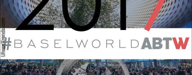 Folgen Sie unserer Baselworld 2017-Berichterstattung hier ab dem 21. März