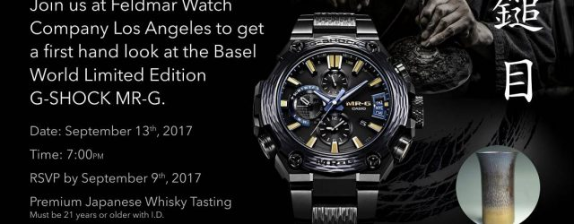 Los Angeles Watch Event: Casio G-Shock MR-G Hammer Ton & Japanischer Whisky @ Feldmar Uhr Co. Am 13. September 2017