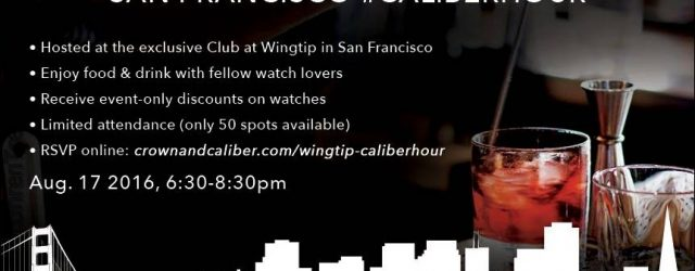 EINLADEN: aBlogtoWatch mit Krone und Kaliber am Wingtip in San Francisco 17. August 2016