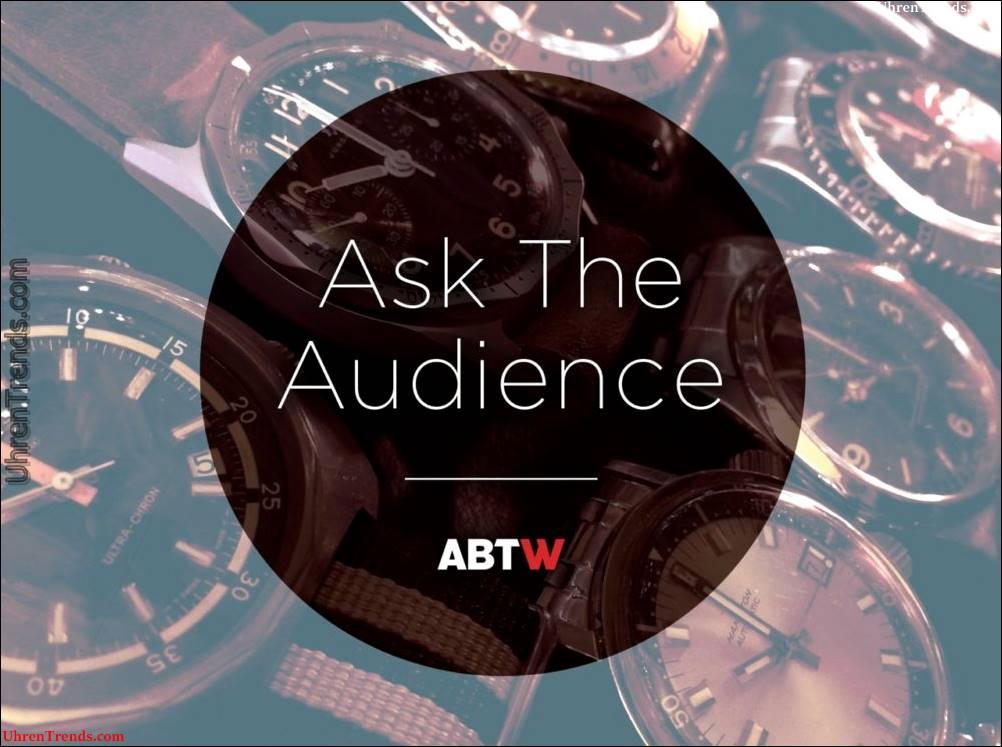 Fragen Sie das Publikum: Was wird die Zukunft der Smartwatches für Watch Lovers?