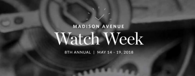 Madison Avenue Watch Week Mai 14-19, 2018 In New York City
